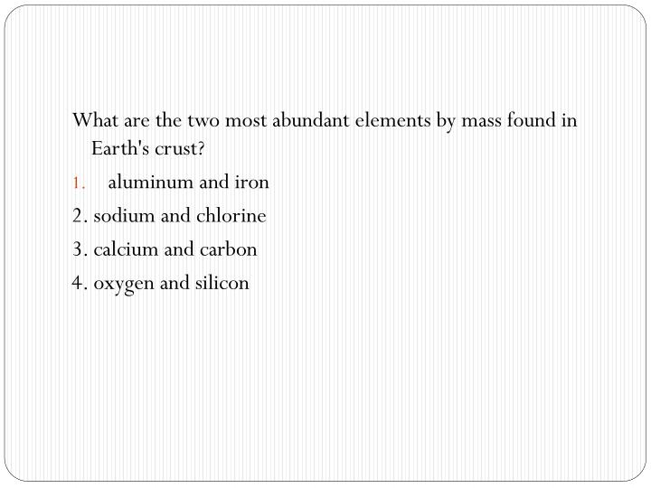 What are the two most abundant elements by mass found in Earth's crust?