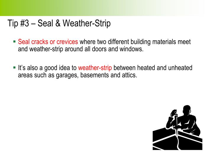 Tip 3 seal weather strip