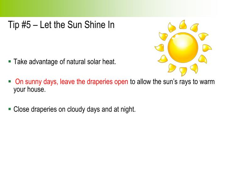 Tip #5 – Let the Sun Shine In