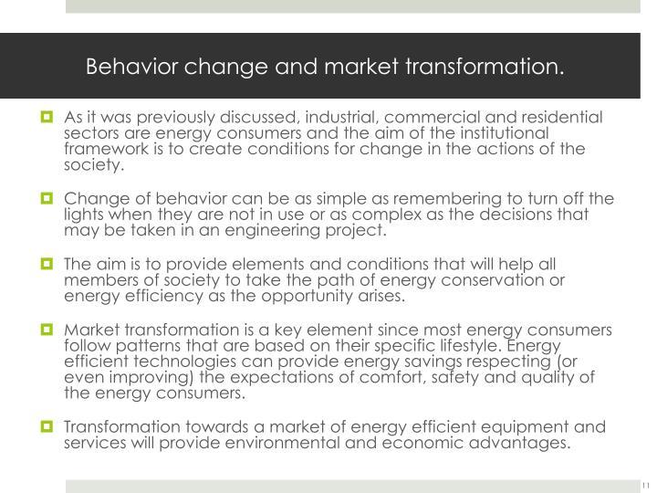 Behavior change and market transformation.