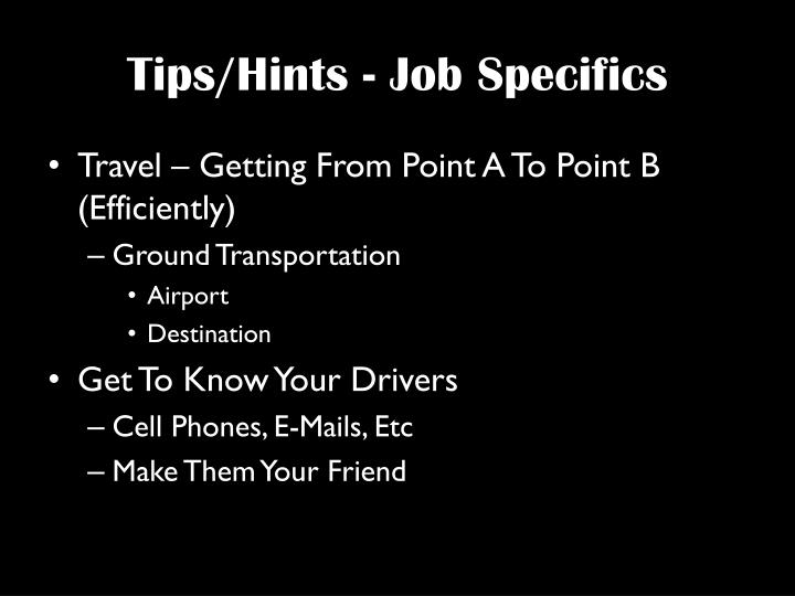 Tips/Hints - Job Specifics