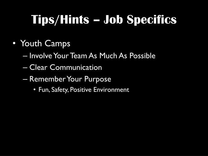 Tips/Hints – Job Specifics
