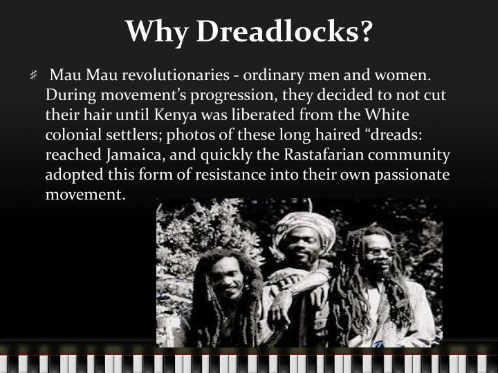 Why Dreadlocks?