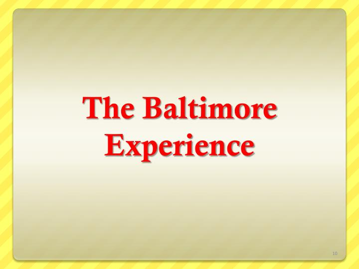 The Baltimore Experience