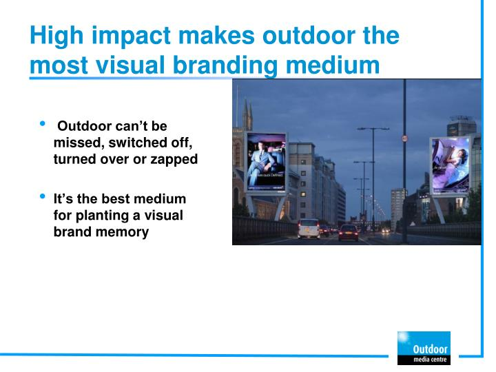 High impact makes outdoor the most visual branding medium