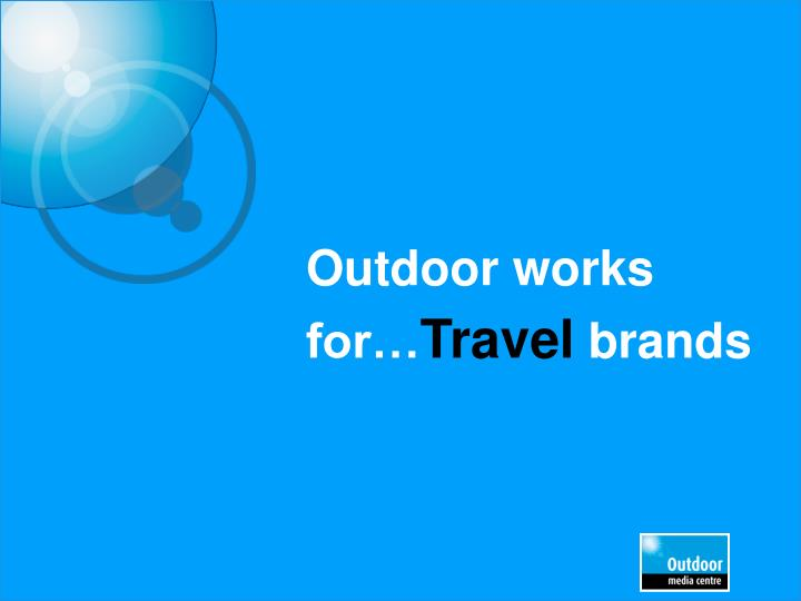 Outdoor works for travel brands