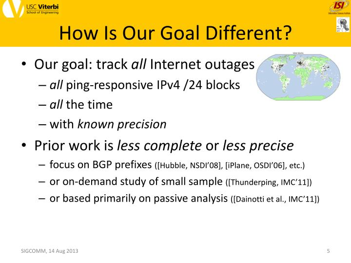 How Is Our Goal Different?