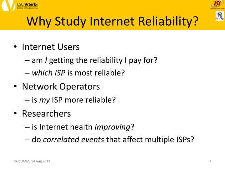 Why Study Internet Reliability?