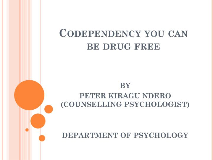 Codependency you can be drug free