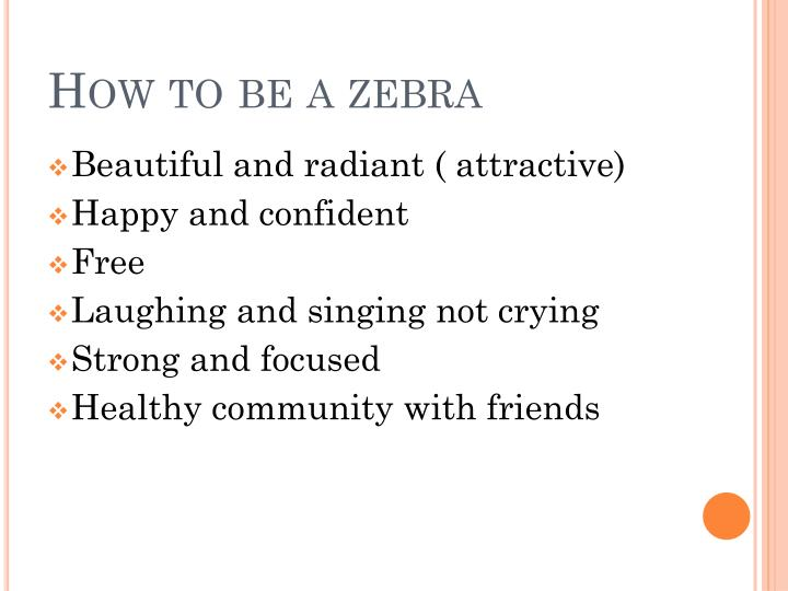 How to be a zebra