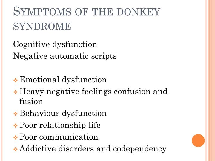 Symptoms of the donkey syndrome