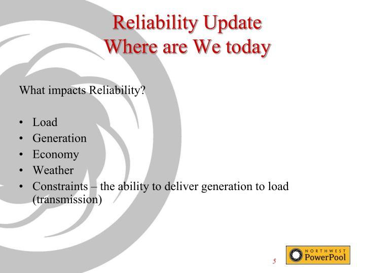 Reliability Update