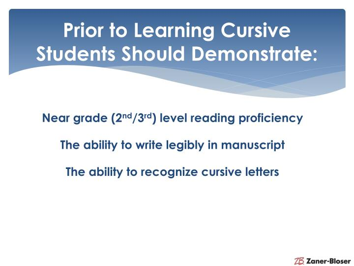 Prior to Learning Cursive Students Should Demonstrate: