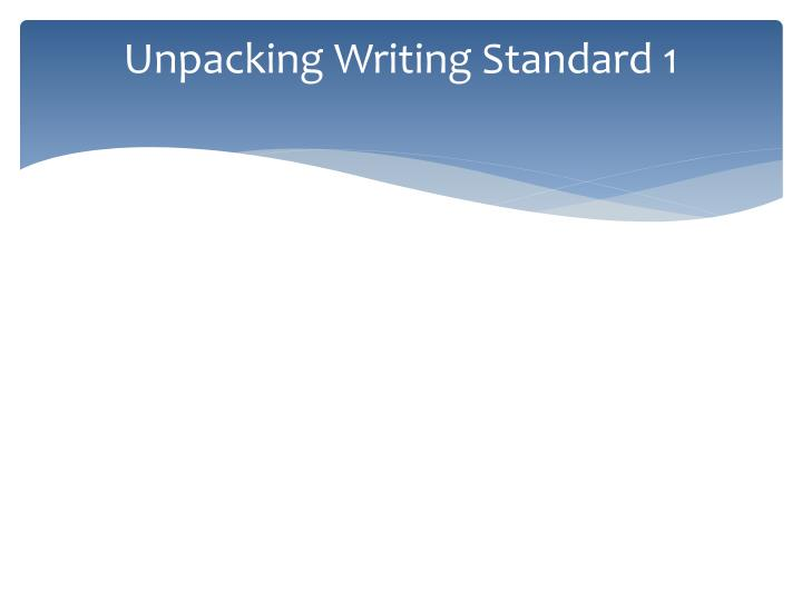 Unpacking Writing Standard 1