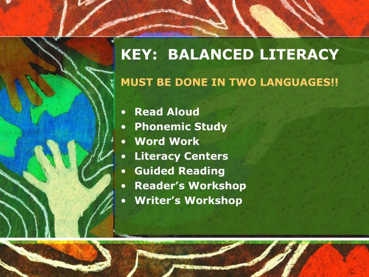 KEY:  BALANCED LITERACY
