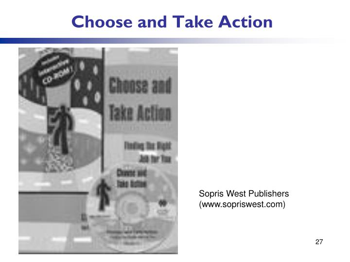 Choose and Take Action
