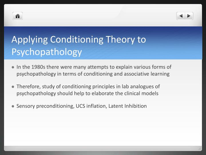 Applying Conditioning Theory to Psychopathology