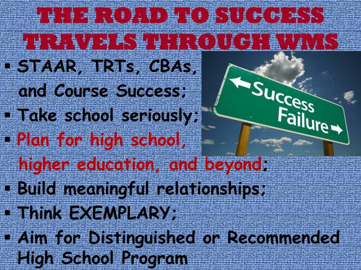 THE ROAD TO SUCCESS TRAVELS THROUGH WMS