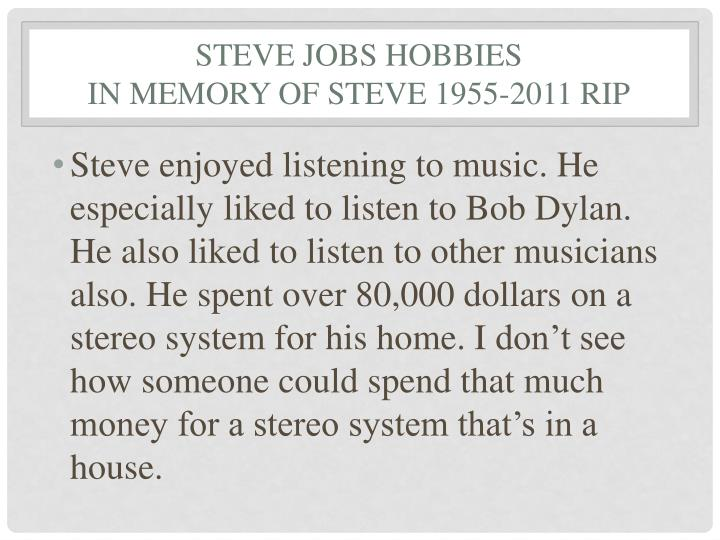 Steve Jobs hobbies