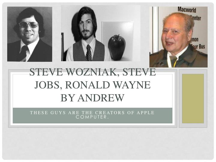 Steve wozniak steve jobs ronald wayne by andrew