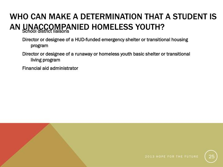 Who Can Make a Determination that a Student is an Unaccompanied Homeless Youth?