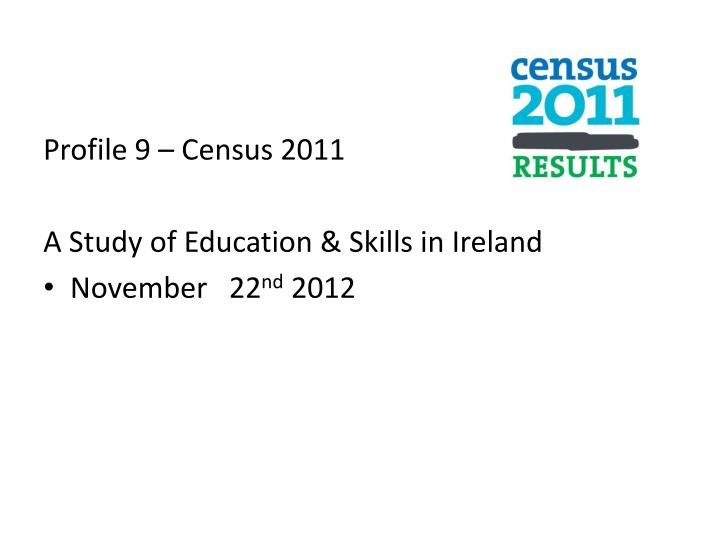Profile 9 – Census 2011