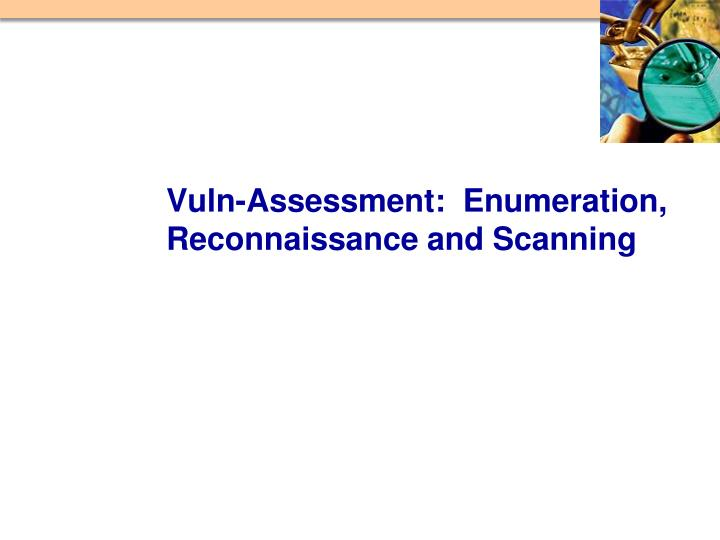 Vuln-Assessment:  Enumeration, Reconnaissance and Scanning