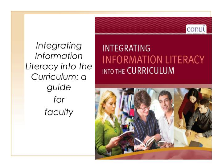 Integrating Information Literacy into the Curriculum: a guide