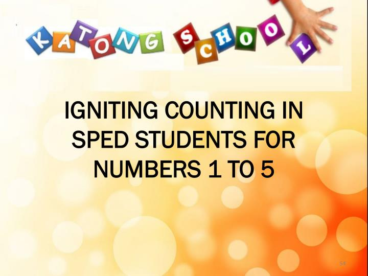 Igniting Counting in SPED Students for Numbers 1 to 5