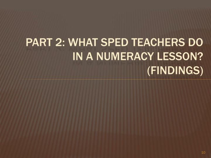 Part 2: What sped teachers do in a numeracy lesson?