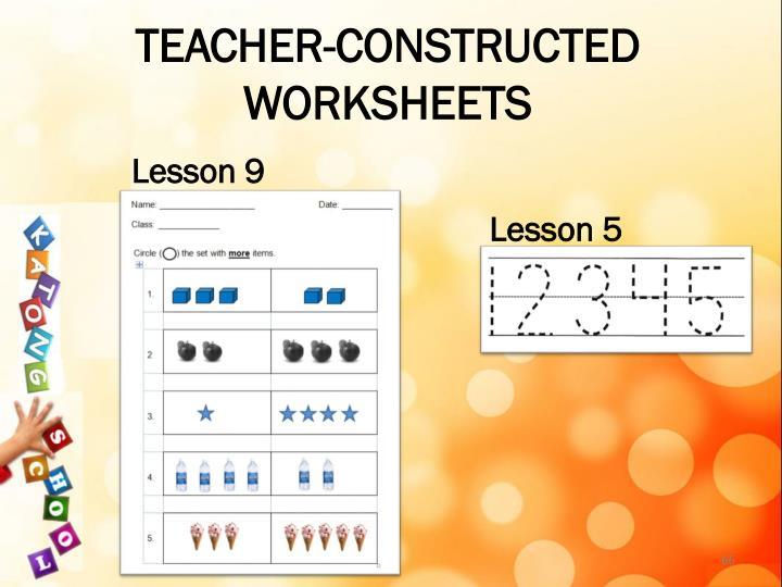 TEACHER-CONSTRUCTED WORKSHEETS