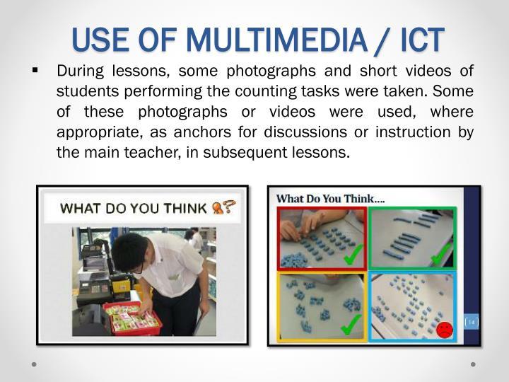USE OF MULTIMEDIA / ICT