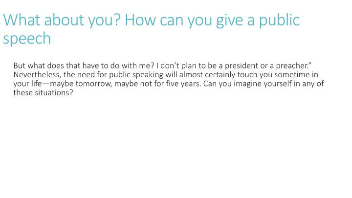 What about you? How can you give a public speech