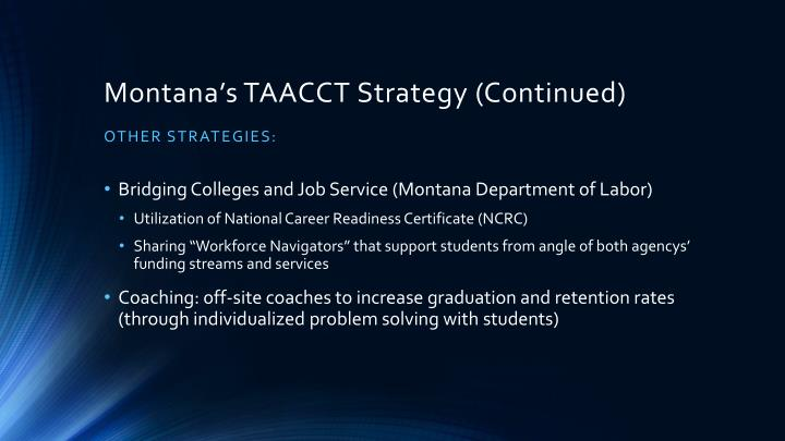 Montana's TAACCT Strategy (Continued)