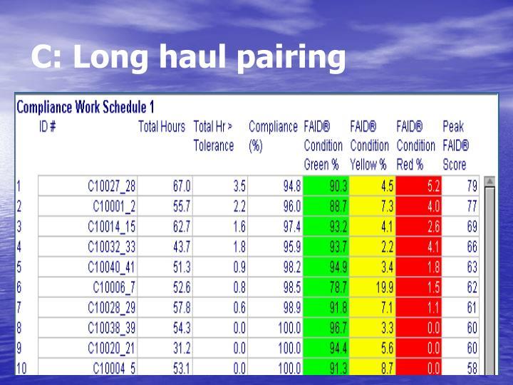C: Long haul pairing