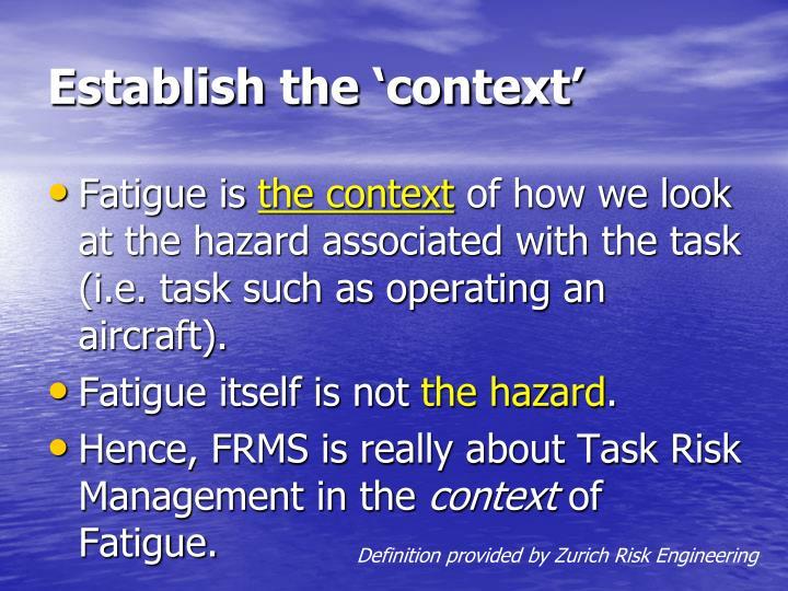 Establish the 'context'