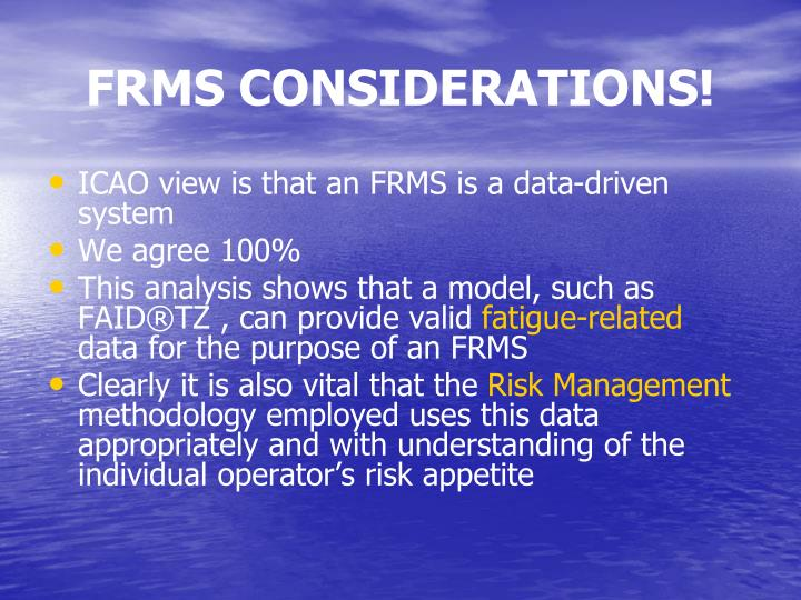 FRMS CONSIDERATIONS!