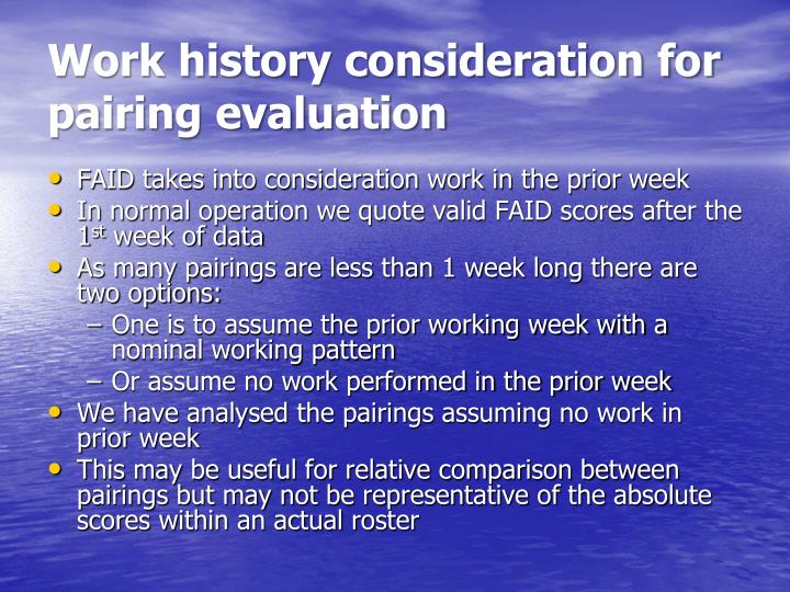 Work history consideration for pairing evaluation