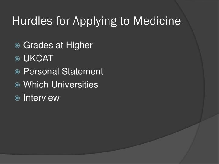Hurdles for applying to medicine