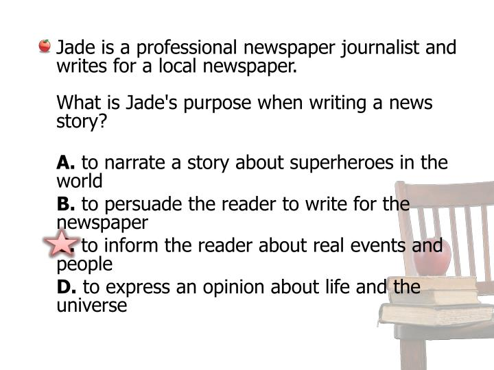 Jade is a professional newspaper journalist and writes for a local newspaper.
