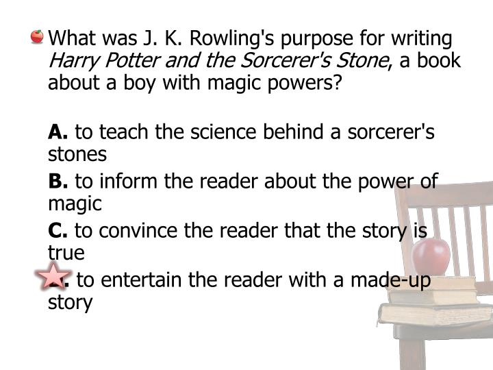 What was J. K. Rowling's purpose for writing