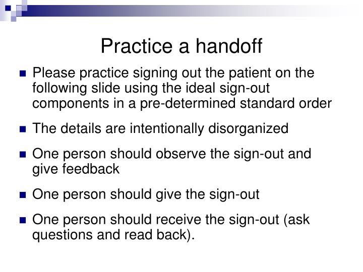 Practice a handoff