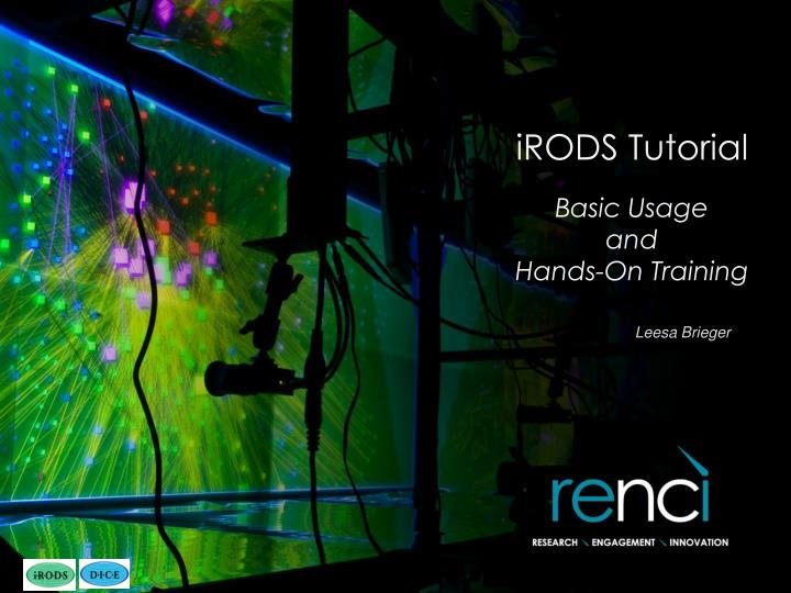 Irods tutorial basic usage and hands on training