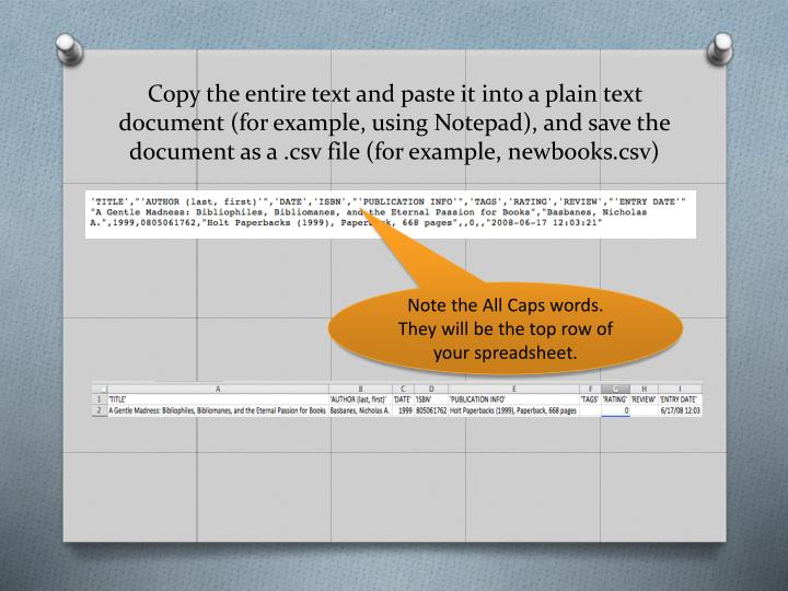 Copy the entire text and paste it into a plain text document (for example, using Notepad), and save the document as a .