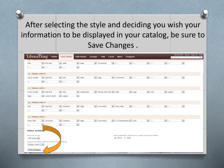 After selecting the style and deciding you wish your information to be displayed in your catalog, be sure to Save Changes