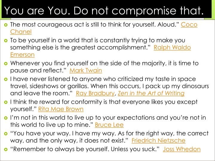 You are You. Do not compromise that.