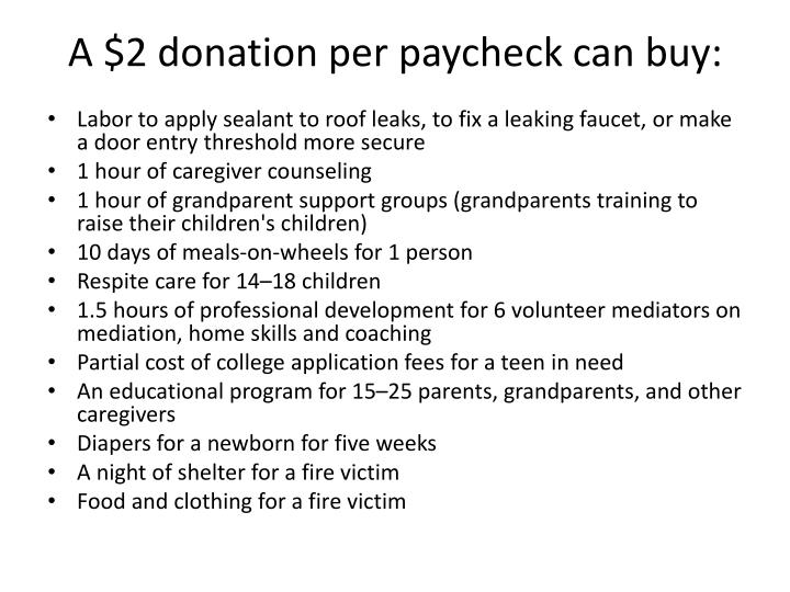 A $2 donation per paycheck can buy: