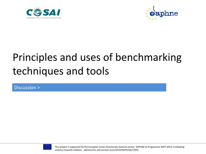 Principles and uses of benchmarking techniques and tools