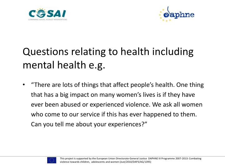 Questions relating to health including mental health