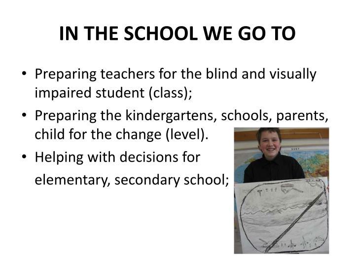 IN THE SCHOOL WE GO TO